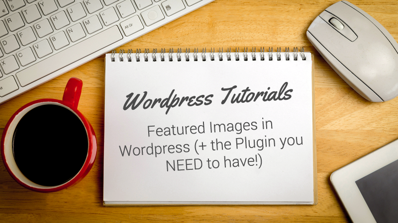 Featured Images in WordPress (+ the Plugin you NEED to have!)